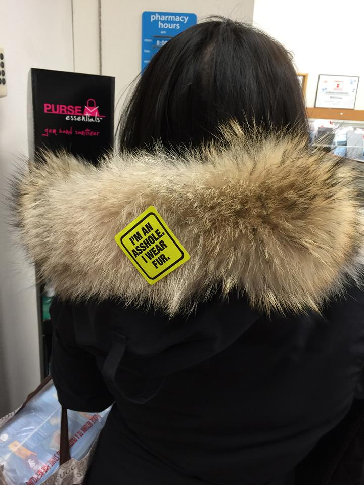 "Anti-fur sticker: ""I am an asshole. I wear fur."""